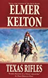 Texas Rifles, Elmer Kelton, 0441804497