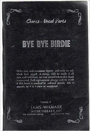 bye bye birdie vocal chorus parts chorus vocal parts