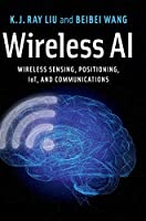 Wireless AI: Wireless Sensing, Positioning, IoT, and Communications Front Cover