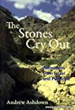 img - for THE STONES CRY OUT reflections from Israel and Palestine book / textbook / text book