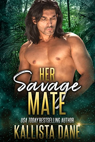 Her Savage Mate: a Sci Fi Alien Alpha Romance