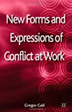 New Forms and Expressions of Conflict at Work, , 0230300073