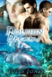 Front cover for the book Dolphin Dreams by Jules Jones