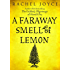 A Faraway Smell of Lemon (Short Story) (Kindle Single)