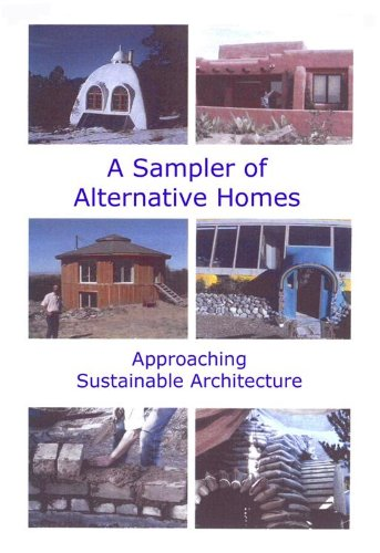 (A Sampler of Alternative Homes: Approaching Sustainable Architecture)