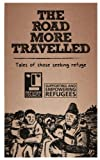 img - for The Road More Travelled: Tales of those seeking refuge book / textbook / text book