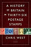 Image of A History of Britain in Thirty-six Postage Stamps