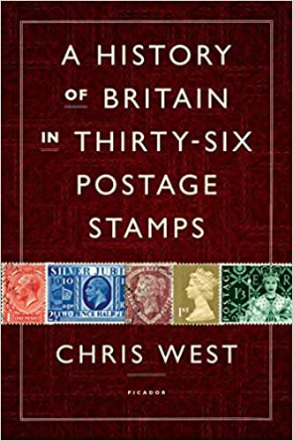 A History Of Britain In Thirty Six Postage Stamps Chris West