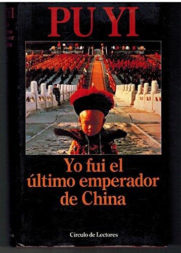 Yo fui el último emperador de China: de hijo del cielo a hombre nuevo