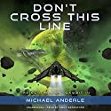 Don't Cross This Line: The Kurtherian Gambit, Book 14 Audiobook by Michael Anderle Narrated by Emily Beresford