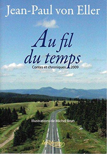 Au fil du temps : Contes et chroniques 2009 Jean-Paul von Eller