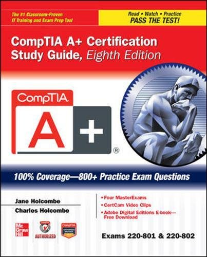 CompTIA A+ Certification Study Guide, Eighth Edition (Exams 220-801 & 220-802) (Certification Press)