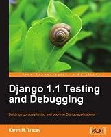 Django 1.1 Testing and Debugging Front Cover