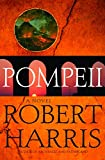 Pompeii: A Novel (Harris, Robert)