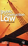 Public Construction Law Source Book, Love, Michael K. and Patin, Douglas L., 0808006622