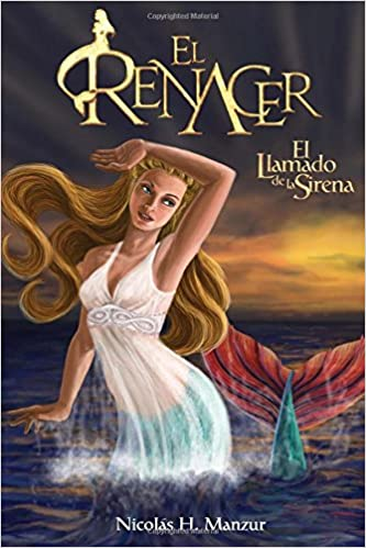 El llamado de la sirena: Volume 1 (El Renacer): Amazon.es: NHM Nicolas H. Manzur: Libros