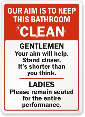 Our Aim Is To Keep This Bathroom Clean Gentlemen Your Aim Will - How to keep bathroom clean