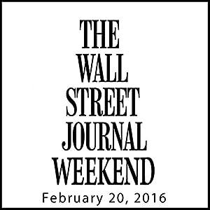 Weekend Journal 02-20-2016 Newspaper / Magazine