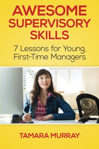 Download Awesome Supervisory Skills: Seven Lessons for Young, First-Time Managers pdf