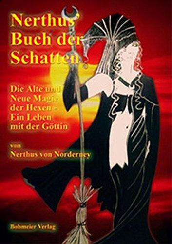 Nerthus Buch der Schatten - Die Alte und Neue Magie der Hexen - Ein Leben mit der Göttin