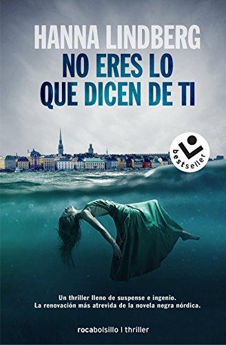 No eres lo que dicen de ti (Best seller / Thriller) por Hanna Lindberg,Sánchez Jiménez, Pontus