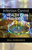 Basic Infection Control for Healthcare Providers (Safety and Regulatory for Health Science)