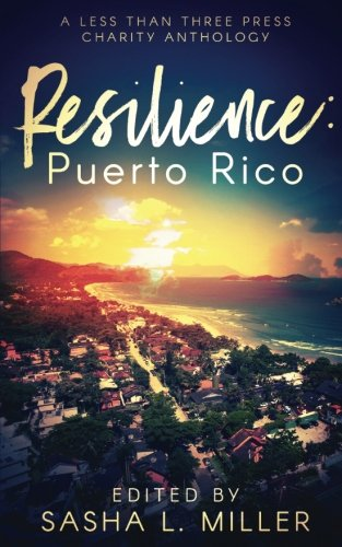 Resilience: Puerto Rico: A Less Than Three Press Charity Anthology