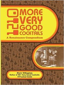 Book 1210 More Very Good Cocktails: A Renaissance Compendium by Stew Ellington (2016-08-01)