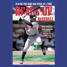 Heads-Up Baseball: Playing the Game One Pitch at a Time Audiobook by Tom Hanson, Ken Ravizza Narrated by Lloyd James