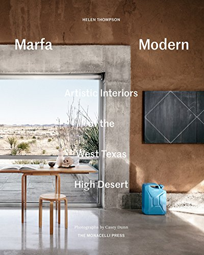 Pdf Home Marfa Modern: Artistic Interiors of the West Texas High Desert