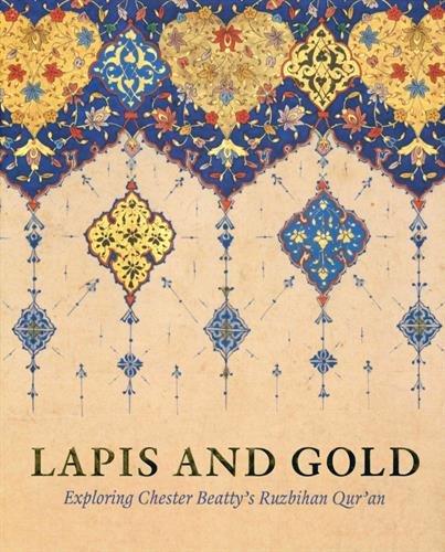 Lapis and Gold: Exploring Chester Beatty's Ruzbihan Qur'an
