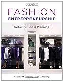 Fashion Entrepreneurship: Retail Business Planning by Michele M. Granger (2011-08-31)