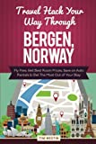 Travel Hack Your Way Through Bergen, Norway: Fly Free, Get Best Room Prices, Save on Auto Rentals & Get The Most Out of Your Stay