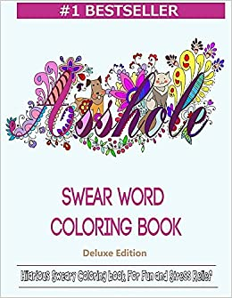Amazon Swear Word Coloring Book Hilarious Sweary For Fun And Stress Relief 9781944575403 Color Mom Books