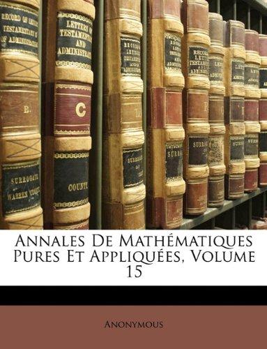 Download Annales De Mathématiques Pures Et Appliquées, Volume 15 (French Edition) ebook