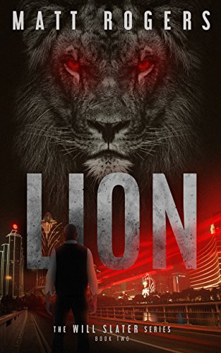 Lion: A Will Slater Thriller (Will Slater Series Book 2) (Will Match)