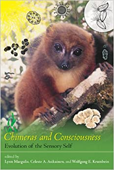 Lynn Margulis - Chimeras And Consciousness - Evolution Of The Sensory Self