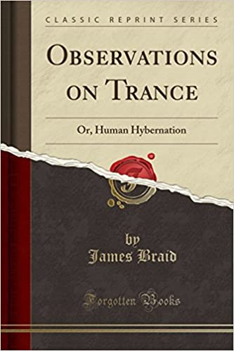 Observations on Trance: Or, Human Hybernation (Classic Reprint)
