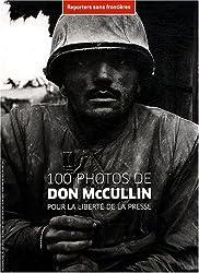 100 Photos de Don Mccullin pour la Liberte de la Presse