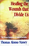 Healing the Wounds That Divide Us, Thomas A. Massey, 1887607013
