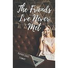 The Friends I've Never Met: A Fun Romantic Comedy