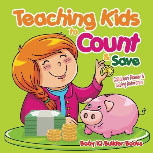 Teaching Kids to Count & Save -Children's Money & Saving Reference