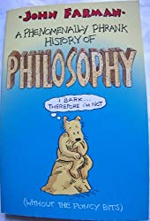A Phrankly Phenomenal History of Philosophy (without the Poncy Bits)
