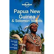 Lonely Planet Papua New Guinea & Solomon Islands 9th Ed.: 9th Edition
