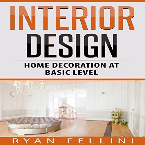Interior Design: Home Decoration Ad Basic Level