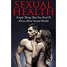 Sexual Health: Simple Things That You Need To Know About Sexual Health