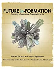 Future In-Formation: Choosing a Generative Organizational Life