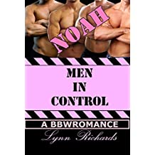 MEN IN CONTROL: Noah (A BBW Office Romance) (3 Girls and An Orgasm Book 2)