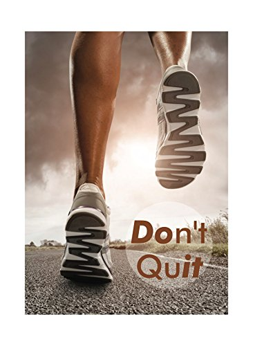 Don't Quit Print Quot Running Exercise Motivation Road Feet Legs Sky Sun Clouds Picture Inspirational Motivational Poster