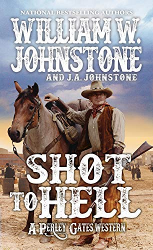Shot to Hell (A Perley Gates Western Book 4)]()